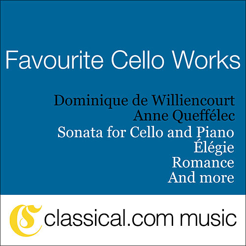 Claude Debussy, Cello Sonata In D Minor by Dominique de Williencourt Anne Queffélec