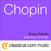 Fryderyk Franciszek Chopin, Waltz In E Flat, Op. 18 by Bruno Rigutto