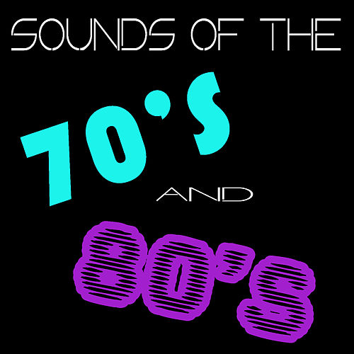 Sounds of the 70s & 80s by Various Artists