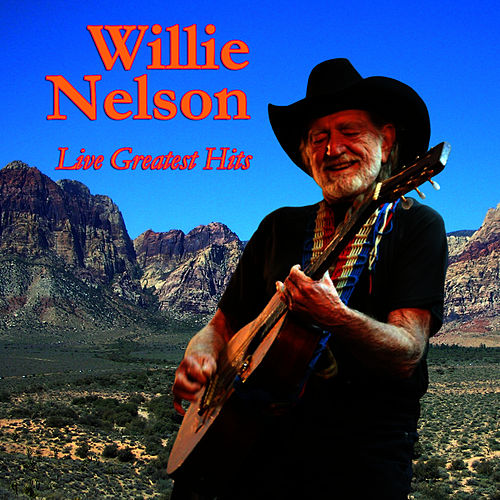 Live Greatest Hits by Willie Nelson