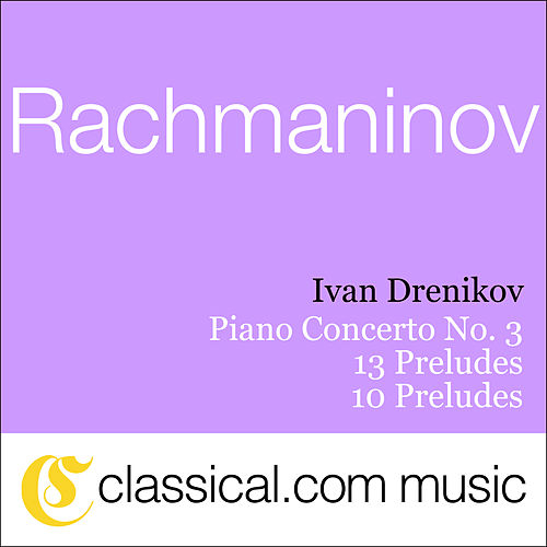 Sergey Rachmaninov, Piano Concerto No. 3 In D Minor, Op. 30 by Various Artists