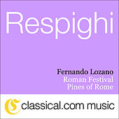 Ottorino Respighi, Roman Festival by Various Artists