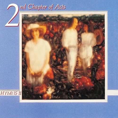 Hymns II by 2nd Chapter of Acts