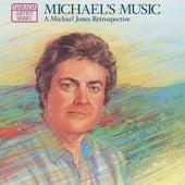 Michael's Music: A Michael Jones Retrospective by Michael Jones