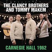 The Clancy Brothers And Tommy Makem Live at Carnegie Hall - November 3, 1962 by The Clancy Brothers
