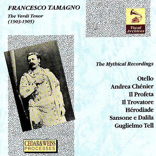 The Verdi Tenor 1903-1905 by Francesco Tamagno