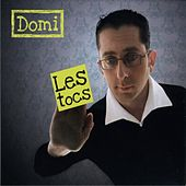 Les Tocs by Domi