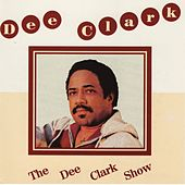 The Dee Clark show by Dee Clark
