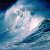 Oceans Waves : Healing Sounds of Nature, Music for Deep Sleep by Yoga Meditation Music