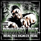 Real Recognize Real by Project Pat