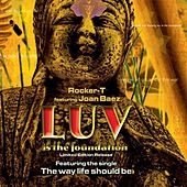 Luv Is The Foundation by Rocker-T