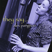 They Say by Alex Pangman