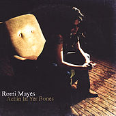 Achin in Yer Bones by Romi Mayes