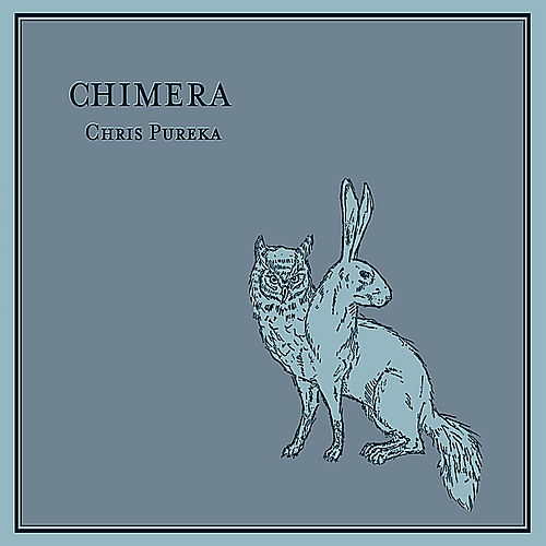 Chimera - Ep by Chris Pureka