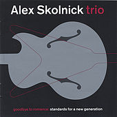 Goodbye to Romance (Euro-Release) by Alex Skolnick Trio