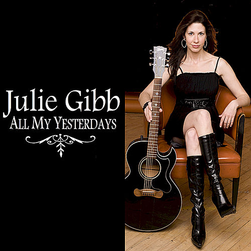 All My Yesterdays by Julie Gibb