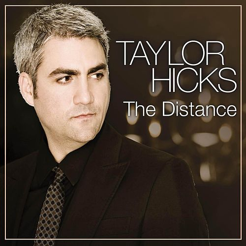 The Distance by Taylor Hicks