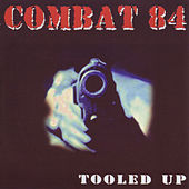 Tooled Up by Combat 84