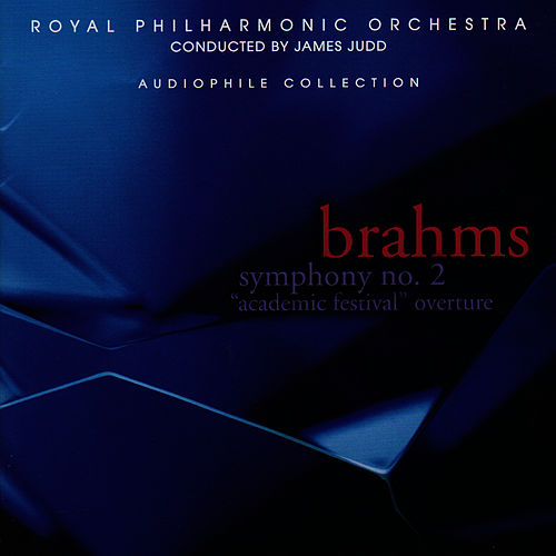 Brahms: Symphony No. 2, 'Academic Festival' Overture by Royal Philharmonic Orchestra