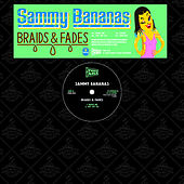 Braids & Fades by Sammy Bananas