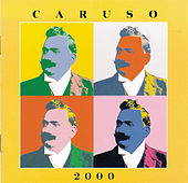 Caruso 2000 by Enrico Caruso