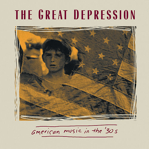 The Great Depression: American Music In The '30s by Various Artists