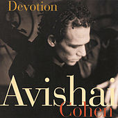 Devotion by Avishai Cohen (bass)