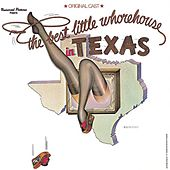 The Best Little Whorehouse in Texas [Original Cast] by Various Artists