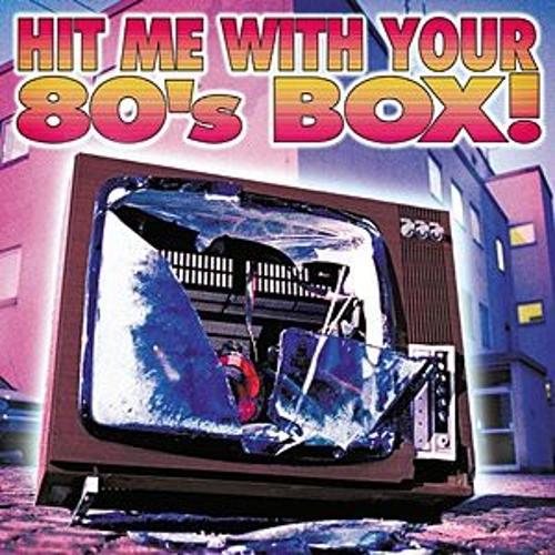 Hit Me With Your 80's by Various Artists