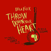 Throw Down Your Heart: Tales From The Acoustic Planet, Vol. 3 - Africa Sessions by Bela Fleck
