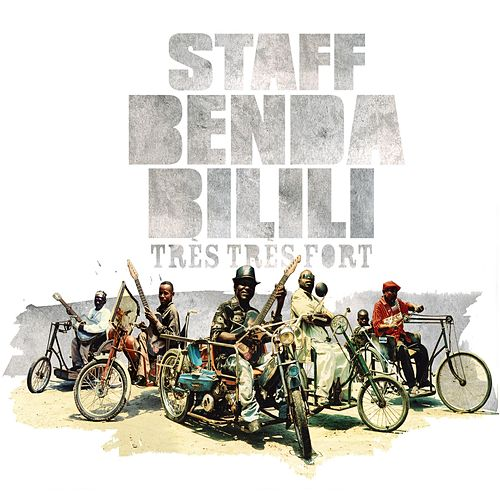 Tres Tres Fort by Staff Benda Bilili