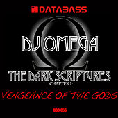 The Dark Scriptures Chapter 1: Vengeance of the Gods by DJ Omega