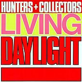 Living Daylight by Hunters & Collectors