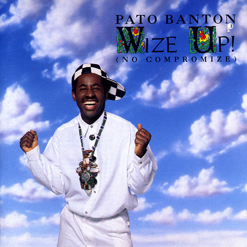 Wize Up! (No Compromize) by Pato Banton