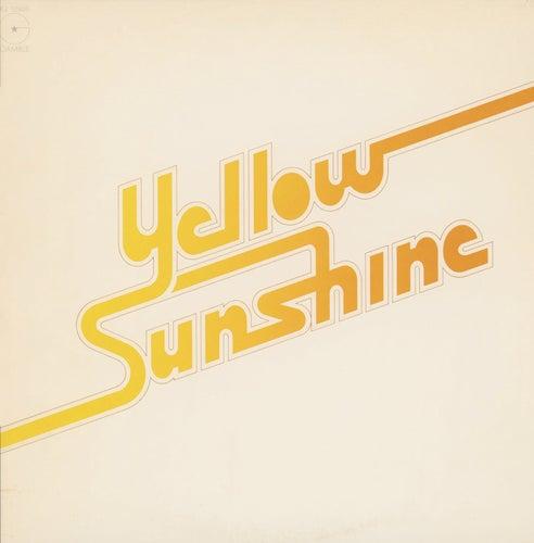 Yellow Sunshine by Yellow Sunshine