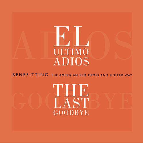 El Ultimo Adios: The Last Goodbye by Various Artists