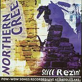 Still Rezin' by Northern Cree