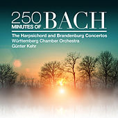250 Minutes of Bach: The Harpsichord and Brandenburg Concertos by Württemberg Chamber Orchestra