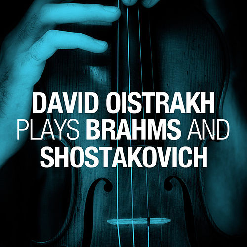David Oistrakh plays Brahms and Shostakovich by Various Artists