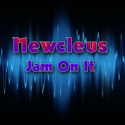 Jam On It (Re-Recorded Version) by Newcleus