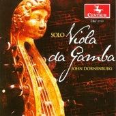 John Dornenburg: Solo Viola Da Gamba by John Dornenburg