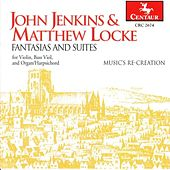 John Jenkins and Matthew Locke: Fantasias And Suites: Music's Re-Creation by Music's Re-creation