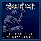 Soldiers Of Misfortune by Sacrifice