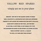 Simply Put Me In Your Place EP by Yellow Red Sparks