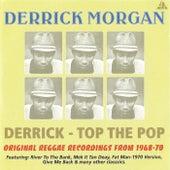 Derrick - Top the Pop by Derrick Morgan