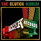 The Clutch Riddim by Various Artists
