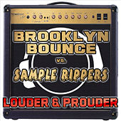 Louder & Prouder by Brooklyn Bounce