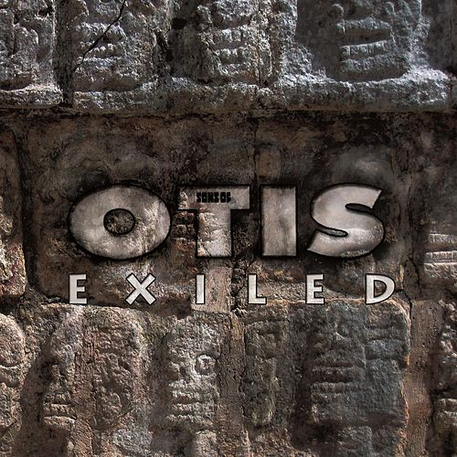 Exiled by Sons of Otis