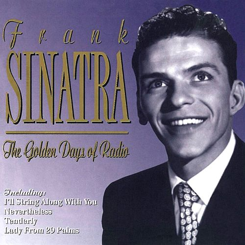 Golden Days Of Radio by Frank Sinatra