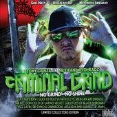 Stony Danza Presents: No Grind - No Shine by Criminal Grind